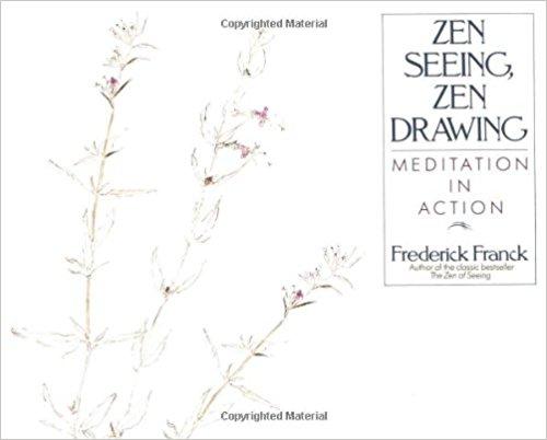 Franck, Zen Seeing, Zen Drawing