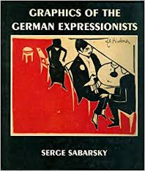 Sabarsky, Graphics of the German Expressionists